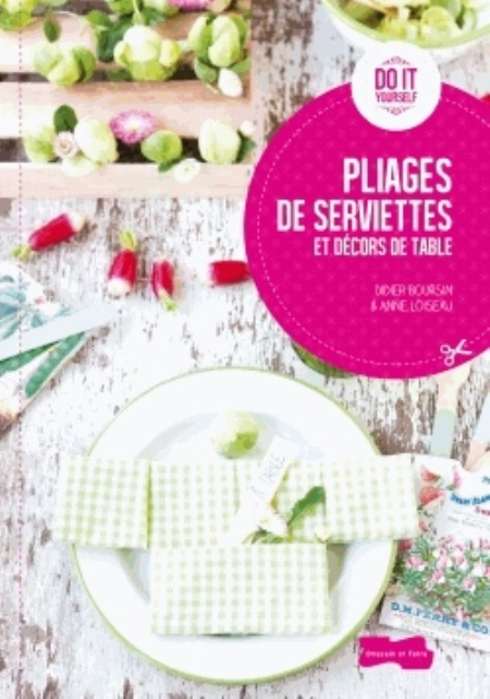 PLIAGES DE SERVIETTES ET DECORS DE TABLE
